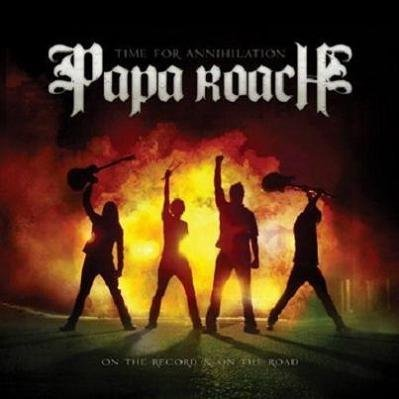Papa Roach - Time For Annihilation..On the Record, and On The Road (2010)