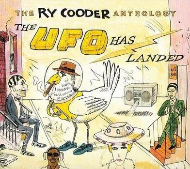 Ry Cooder - The Ry Cooder Anthology The UFO Has Landed (2008)