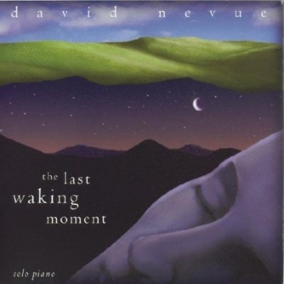 David Nevue - The Last Waking Moment (1997)