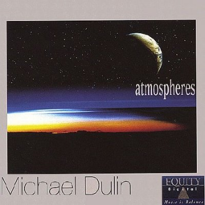 Michael Dulin - Atmospheres (2004)