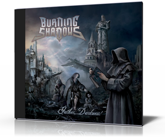 Burning Shadows / Gather, Darkness! (2012)