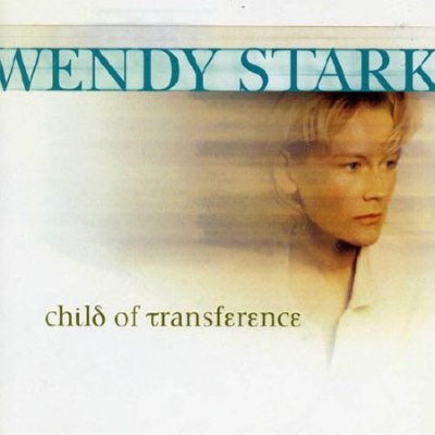 Wendy Stark - Child of Transference (1999)