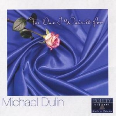 Michael Dulin - The One I Waited For (2003)