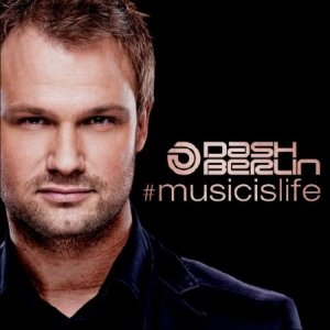 Dash Berlin – #musicislife (Original + Extended Club Mix) (2012)