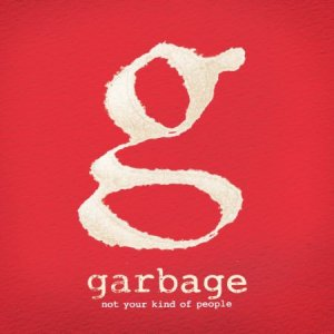 Garbage - Not Your Kind Of People [Deluxe Edition] (2012) HQ