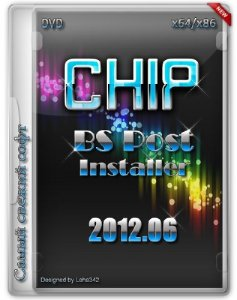 Chip BS Post Installer DVD 2012.06 (RUS/2012)