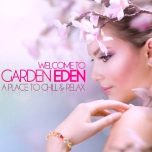 Welcome to Garden Eden: A Place to Chill & Relax (2011)