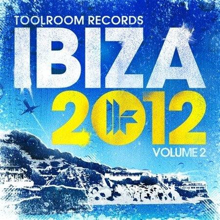 Toolroom Records Ibiza Vol 2 (2012)
